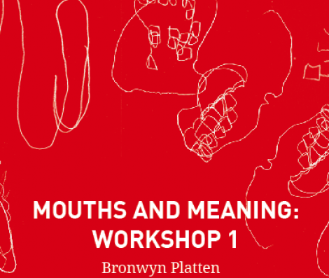 Mouths and Meaning: Workshop 1 (2012)